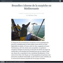 Bruxelles s'alarme de la surpêche en Méditerranée