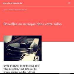 Bruxelles en musique dans votre salon - agenda.brussels