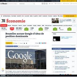 Bruxelles accuse Google d'abus de position dominante