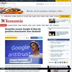 Bruxelles accuse Google d'abus de position dominante avec Android