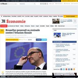 Bruxelles poursuit sa croisade contre l'évasion fiscale