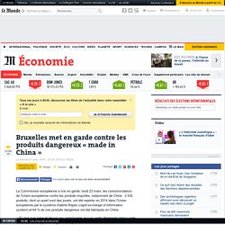 Bruxelles met en garde contre les produits dangereux «made in China»