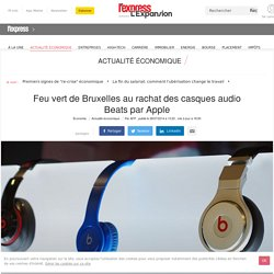 Feu vert de Bruxelles au rachat des casques audio Beats par Apple