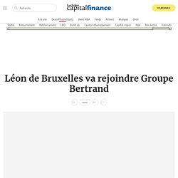 Léon de Bruxelles va rejoindre Groupe Bertrand