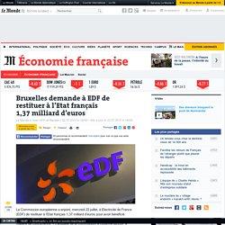 Bruxelles demande à EDF de restituer à l'Etat français 1,37milliard d'euros