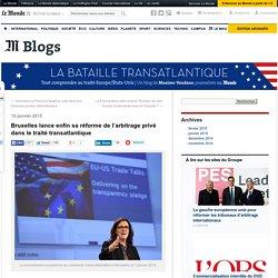 Bruxelles lance enfin sa réforme de l'arbitrage privé dans le traité transatlantique