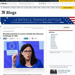 Bruxelles présente sa version relookée des tribunaux d'arbitrage du Tafta