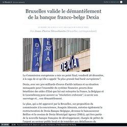 Bruxelles valide le démantèlement de la banque franco-belge Dexia