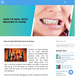 How to Deal With Bruxism at Home