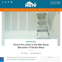 How to Fix a Hole in the Wall: Bryan Baeumler's 4 Simple Steps