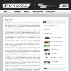 Bryan Gould » Budget Blues