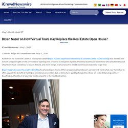 Bryan Nazor on How Virtual Tours may Replace the Real Estate Open House?