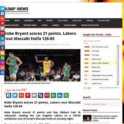 Kobe Bryant scores 21 points, Lakers rout Maccabi Haifa 126-83