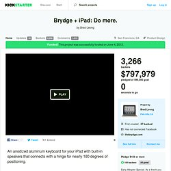 Brydge + iPad: Do more. by Brad, Eddy and Sam