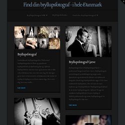 Find din bryllupsfotograf – i hele Danmark