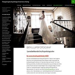 Bryllupsfotograf i hele Danmark
