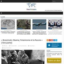 « Brzezinski, Obama, l'Islamisme et la Russie » (1ère partie)