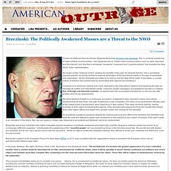 Brzezinski: The Politically Awakened Masses are a Threat to the NWO