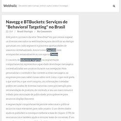 "Navegg e BTBuckets: Serviços de ""Behavioral Targeting"" no Brasil"