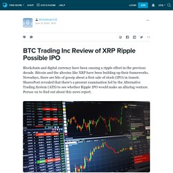 BTC Trading Inc Review of XRP Ripple Possible IPO : btctradinginc12 — LiveJournal