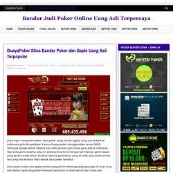 BuayaPoker Situs Bandar Poker dan Gaple Uang Asli Terpopuler