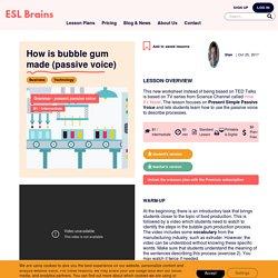 How is bubble gum made (passive voice) (passive voice practice)