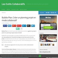 Bubble Plan. Créer un planning projet en mode collaboratif