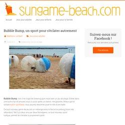 Bubble Bump, un sport pour s'éclater autrement -