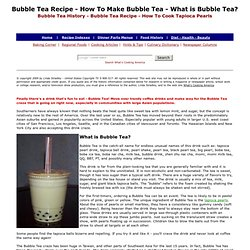 Bubble Tea, How To Make Bubble Tea, What is Bubble Tea, Tapioca Pearl Drink, Pearl Shake, Boba Tea, BBT, How To Cook Tapioca Pearls, History of Bubble Tea, Bubble Tea Recipe