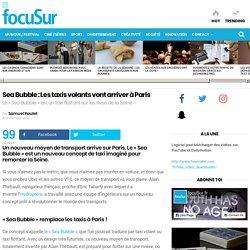 Sea Bubble : Les taxis volants vont arriver à Paris – focuSur.fr