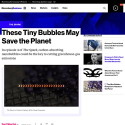These Tiny Bubbles May Save the Planet - Bloomberg Business