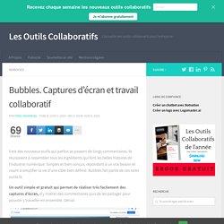 Bubbles. Captures d'écran et travail collaboratif