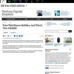 Peter Thiel Knows Bubbles, And This Is 'Not A Bubble' - Venture Capital Dispatch