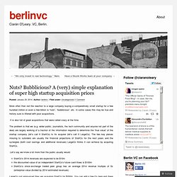 Nuts? Bubblicious? A (very) simple explanation of super high startup acquisition prices | berlinvc