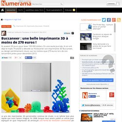 Buccaneer : une belle imprimante 3D à moins de 270 euros !