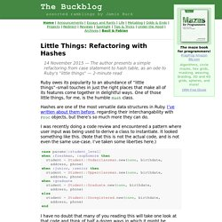 Buckblog: Little Things: Refactoring with Hashes