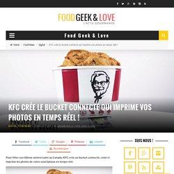 KFC crée le bucket connecté qui imprime vos photos en temps réel