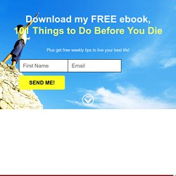 What's on Your Bucket List? 101 Things To Do Before You Die