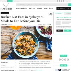 Bucket List Eats in Sydney: 50 Meals to Eat Before you Die