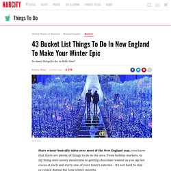 43 Bucket List Things To Do In New England To Make Your Winter Epic