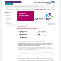 Job vacancy: Acute Stroke Unit & Therapy Service Volunteer, Buckinghamshire Healthcare NHS Trust, Buckinghamshire