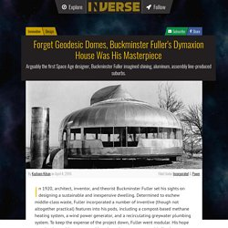 Forget Geodesic Domes, Buckminster Fuller's Dymaxion House Was His Masterpiece
