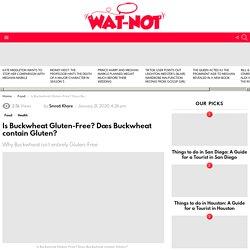 Is Buckwheat Gluten-Free? Does Buckwheat contain Gluten?
