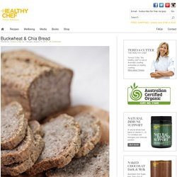 Buckwheat & Chia Bread : The Healthy Chef – Teresa Cutter