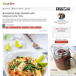 Buckwheat Soba Noodles with Coconut-Lime Tofu Recipe