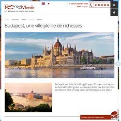 Escale à Budapest en Hongrie - Croisière Danube avec Rivages du Monde