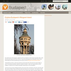Explore Budapest's Margaret Island : Day Trips, Free Things to Do, Local Recommendations