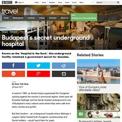 Travel - Budapest's secret underground hospital