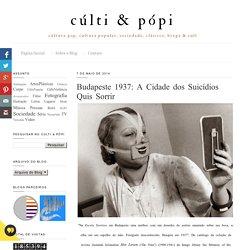 Budapeste 1937: A Cidade dos Suicídios Quis Sorrir
