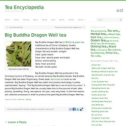 Big Buddha Dragon Well tea